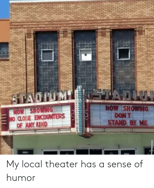 theater: My local theater has a sense of humor