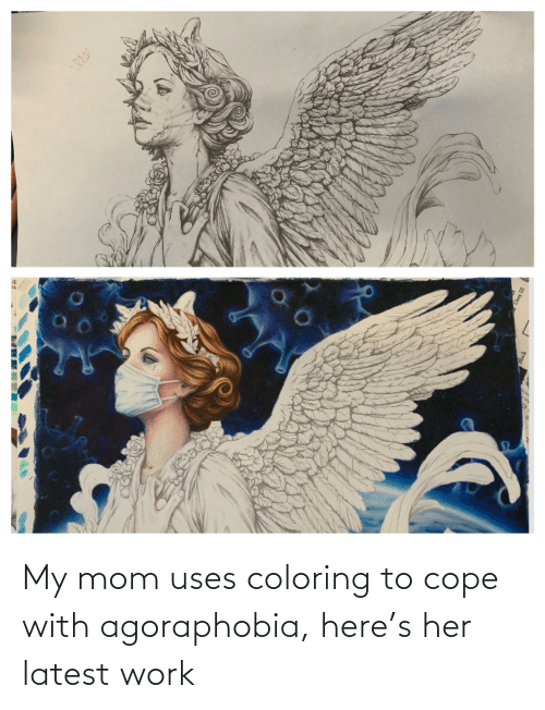 cope: My mom uses coloring to cope with agoraphobia, here's her latest work