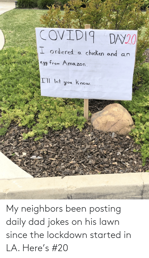His: My neighbors been posting daily dad jokes on his lawn since the lockdown started in LA. Here's #20