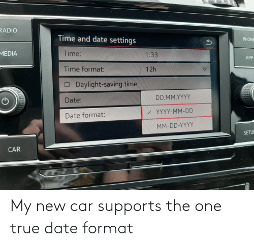 format: My new car supports the one true date format