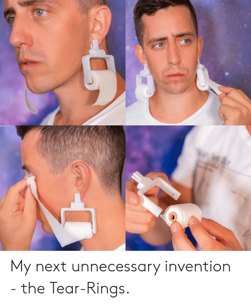 unnecessary: My next unnecessary invention - the Tear-Rings.