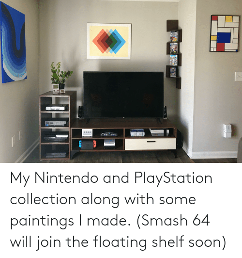 Nintendo: My Nintendo and PlayStation collection along with some paintings I made. (Smash 64 will join the floating shelf soon)
