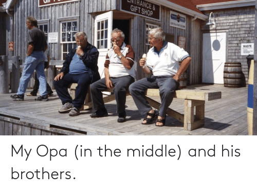 Opa: My Opa (in the middle) and his brothers.
