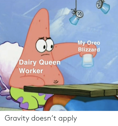 dairy queen: My Oreo  Blizzard  Dairy Queen  Worker Gravity doesn't apply