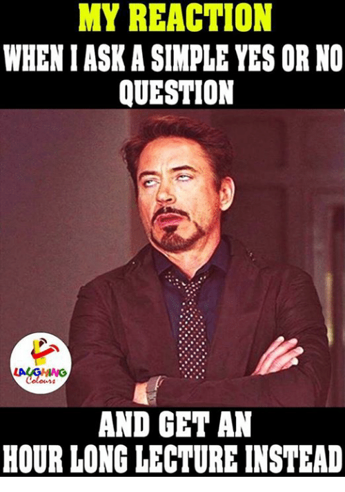 My reaction wheniaskasimple yes or no question and get an hour long indianpeoplefacebook lecturer and yes or no my reaction wheniaskasimple yes or no question altavistaventures Gallery