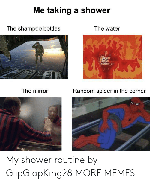 Today: My shower routine by GlipGlopKing28 MORE MEMES