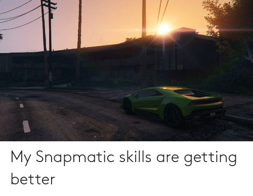 Getting Better: My Snapmatic skills are getting better