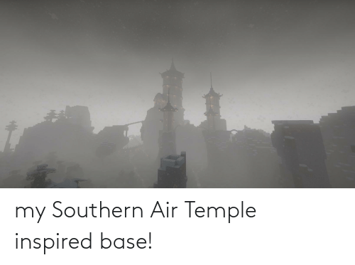 Southern: my Southern Air Temple inspired base!