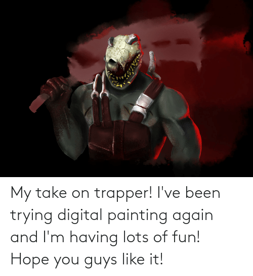 painting: My take on trapper! I've been trying digital painting again and I'm having lots of fun! Hope you guys like it!