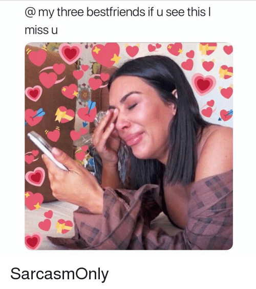 Funny, Memes, and Three: @my three bestfriends if u see this l  miss u SarcasmOnly
