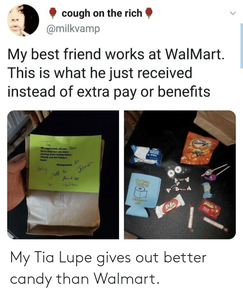 Walmart: My Tia Lupe gives out better candy than Walmart.