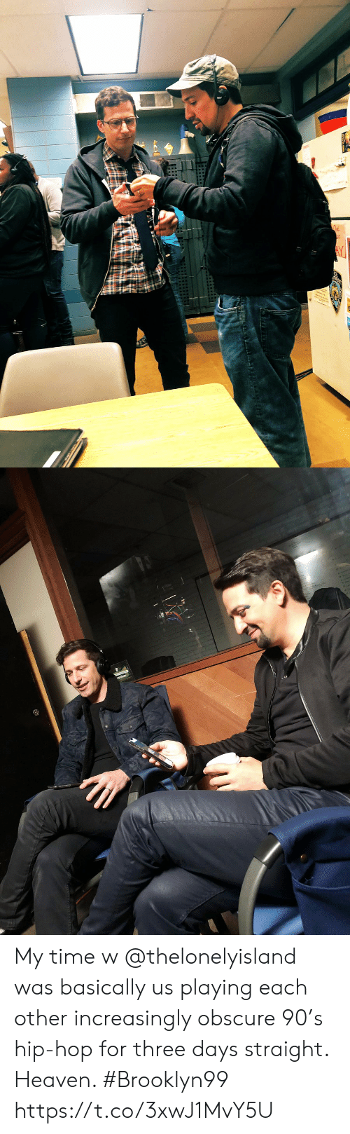 obscure: My time w @thelonelyisland was basically us playing each other increasingly obscure 90's hip-hop for three days straight. Heaven. #Brooklyn99 https://t.co/3xwJ1MvY5U