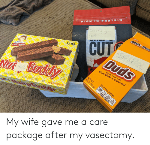 After: My wife gave me a care package after my vasectomy.