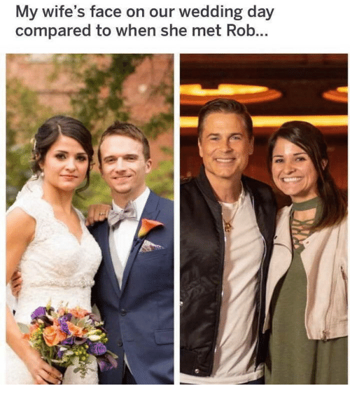 Wedding Day: My wife's face on our wedding day  compared to when she met Rob...