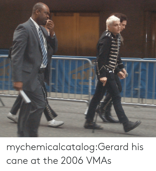 Tumblr, VMAs, and Blog: mychemicalcatalog:Gerard  his cane at the 2006 VMAs