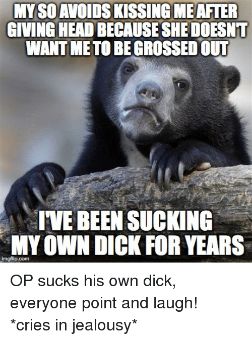Suck My Own Dick