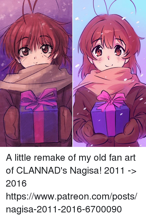 Dank, Old, and Clannad: N A little remake of my old fan art of CLANNAD's Nagisa!  2011 -> 2016  https://www.patreon.com/posts/nagisa-2011-2016-6700090