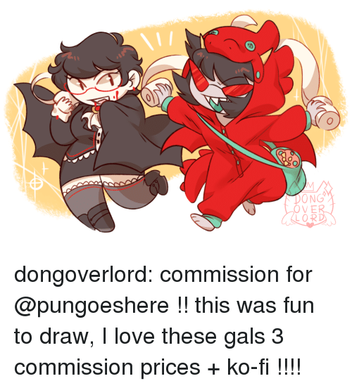 ovo: N ER  OVO dongoverlord: commission for @pungoeshere !! this was fun to draw, I love these gals 3 commission prices + ko-fi   !!!!