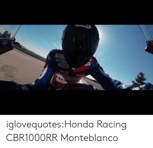Honda, Tumblr, and Blog: N  SHOE iglovequotes:Honda Racing CBR1000RR Monteblanco