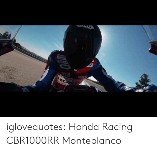 Honda, Tumblr, and Blog: N  SHOE iglovequotes: Honda Racing CBR1000RR Monteblanco