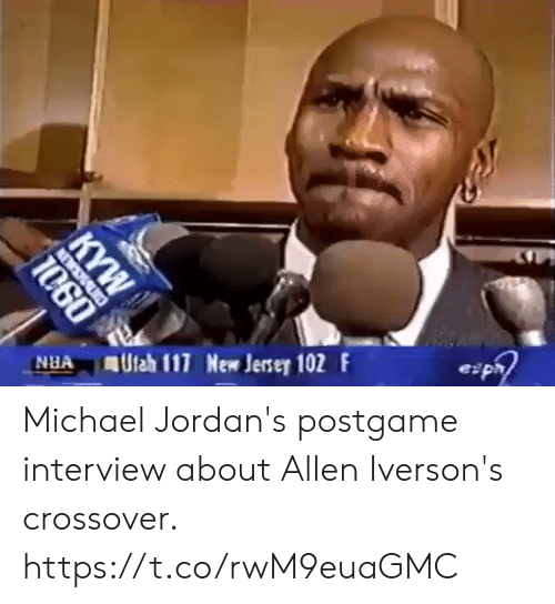 Jordans, Memes, and Michael: NA Ulah 117 New Jerser 102 F  e pr Michael Jordan's postgame interview about Allen Iverson's crossover.   https://t.co/rwM9euaGMC