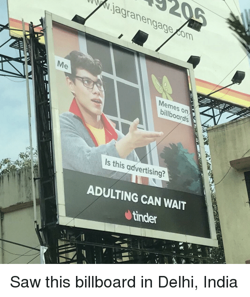 Billboard: Nagranengagecom  Memes on  Is this advertising?  ADULTING CAN WAIT  tinder Saw this billboard in Delhi, India