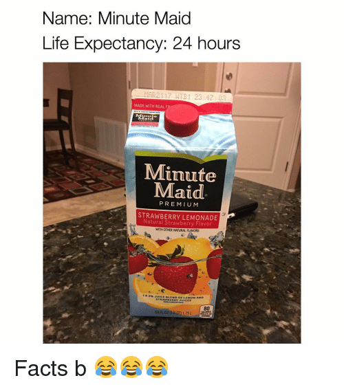 uic: Name: Minute Maid  Life Expectancy: 24 hours  MAR21 17 ATB 1 23 47 03  MADE WITH REAL F  Maid  Minute  Maid  PREMIUM  Natural LEMONADE  Strawberry Flavor  WITH OTHER NATURAL FLAVORS  1 A 3% BLEND OF LEMON AND  STR  UICES  59 0208 1.75 L Facts b 😂😂😂