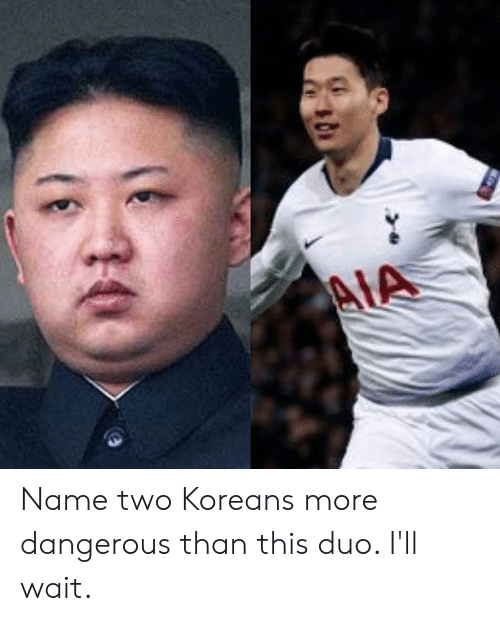 Soccer, Name, and More: Name two Koreans more dangerous than this duo. I'll wait.