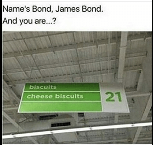 Biscuits Cheese Biscuits: Name's Bond, James Bond.  And you are...?  biscuits  cheese biscuits