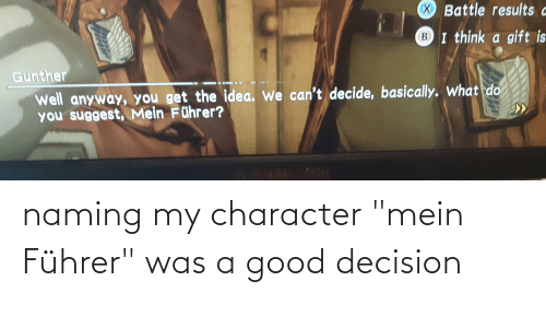 """mein: naming my character """"mein Führer"""" was a good decision"""