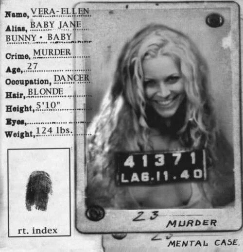 alias: Namo, VERA ELLEN  Alias, BABY JANE  BUNNY BABY  Crime, MURDER  Age,  Oooupation, DANCER  Hair-BLONDE  Height,0..  27  Weight,1.2.4 lbs  41371  LAB.I1.4D  2 3  rt. index  MURDER  MENTAL CASE.