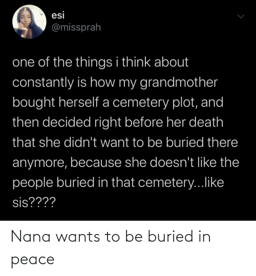 To Be: Nana wants to be buried in peace