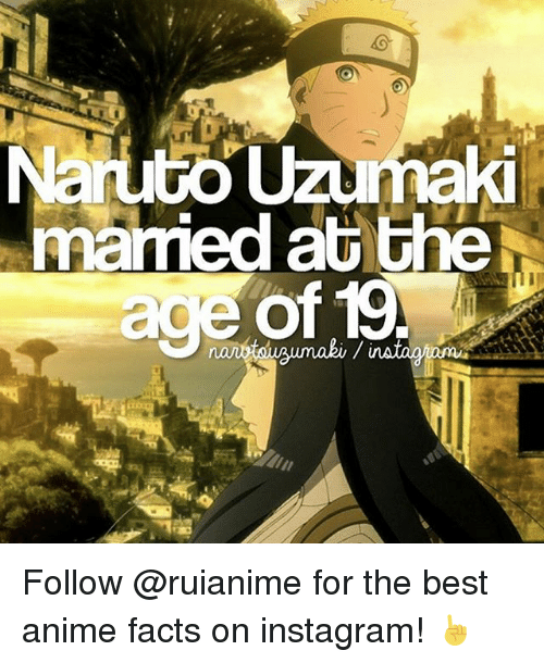 The Best Anime: Naruto uzumaki  mamed at the  age of 19 Follow @ruianime for the best anime facts on instagram! ☝️