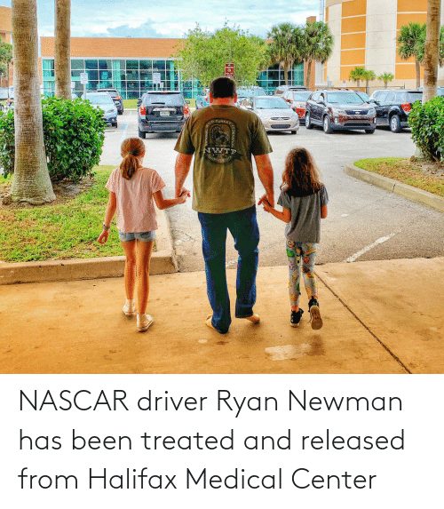 Newman: NASCAR driver Ryan Newman has been treated and released from Halifax Medical Center