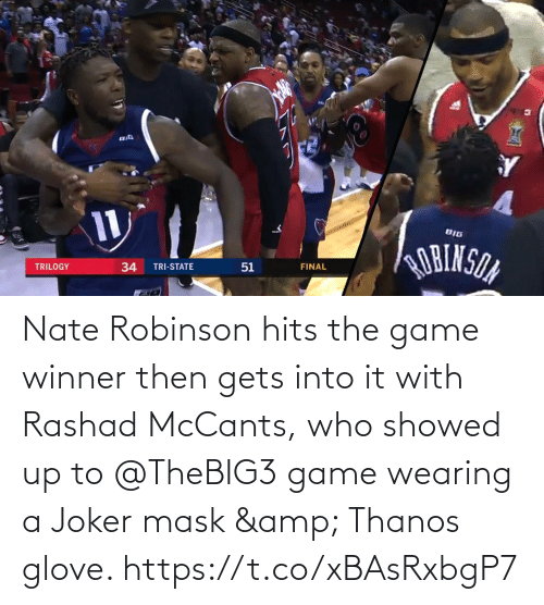 Game Winner: Nate Robinson hits the game winner then gets into it with Rashad McCants, who showed up to @TheBIG3 game wearing a Joker mask & Thanos glove.    https://t.co/xBAsRxbgP7