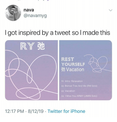 bonsai: nava  @navamyg  got inspired by a tweet so I made this  RY St  REST  YOURSELF  3t Vacation  01 Intro: Relaxation  02 Bonsai Tree And Me (RM Solo)  03 Vacation  04 I Miss You ARMY (JIMIN Solo)  12:17 PM 8/12/19 Twitter for iPhone