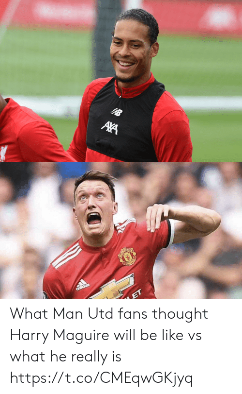 Maguire: NB  AA   adidas  ET What Man Utd fans thought Harry Maguire will be like vs what he really is https://t.co/CMEqwGKjyq
