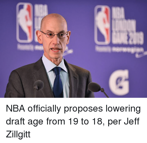 Nba, Draft, and Age: NBA officially proposes lowering draft age from 19 to 18, per Jeff Zillgitt