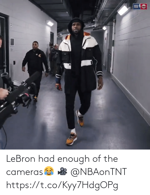 Had Enough: NBA TNT LeBron had enough of the cameras😂  🎥 @NBAonTNT  https://t.co/Kyy7HdgOPg
