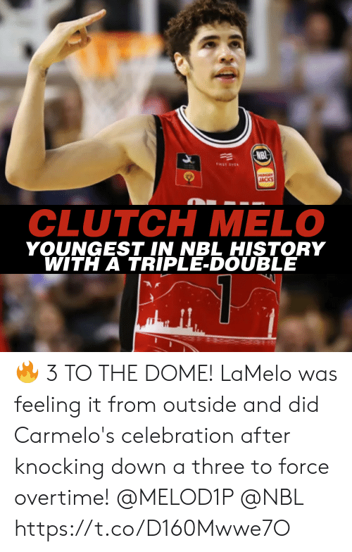 clutch: NBI  FIRST EVER  HUNGRY  JACKS  CLUTCH MELO  YOUNGEST IN NBL HISTORY  WITH A TRIPLE-DOUBLE 🔥 3 TO THE DOME!  LaMelo was feeling it from outside and did Carmelo's celebration after knocking down a three to force overtime! @MELOD1P @NBL https://t.co/D160Mwwe7O