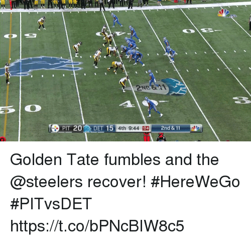 Golden Tate: ND  PIT 20 DET 15 4th 9:44 04 2nd & 11 Golden Tate fumbles and the @steelers recover! #HereWeGo #PITvsDET https://t.co/bPNcBIW8c5