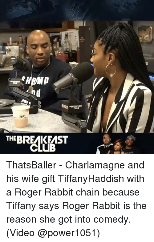 Charlamagne, Memes, and Roger: nd  THEBREAKEAST ThatsBaller - Charlamagne and his wife gift TiffanyHaddish with a Roger Rabbit chain because Tiffany says Roger Rabbit is the reason she got into comedy. (Video @power1051)