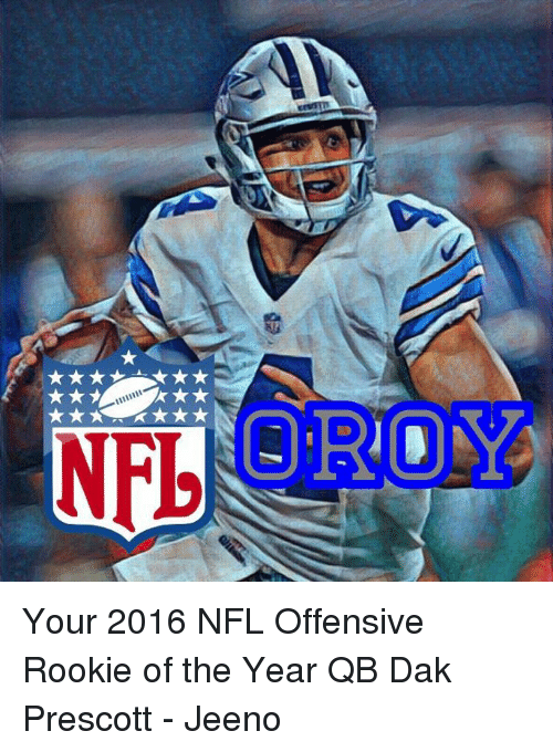 Rooky: NED Your 2016 NFL Offensive Rookie of the Year  QB Dak Prescott  - Jeeno