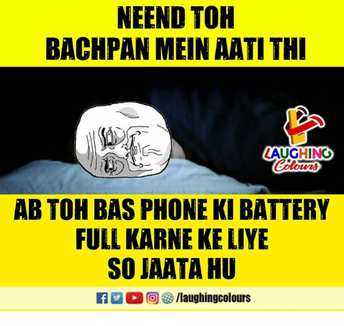 Phone, Indianpeoplefacebook, and Battery: NEEND TOH  BACHPAN MEIN AATI TH  AUGHING  Colorers  AB TOH BAS PHONE KI BATTERY  FULL KARNE KE LIYE  SO JAATA HU  M。回參/laughingcolours