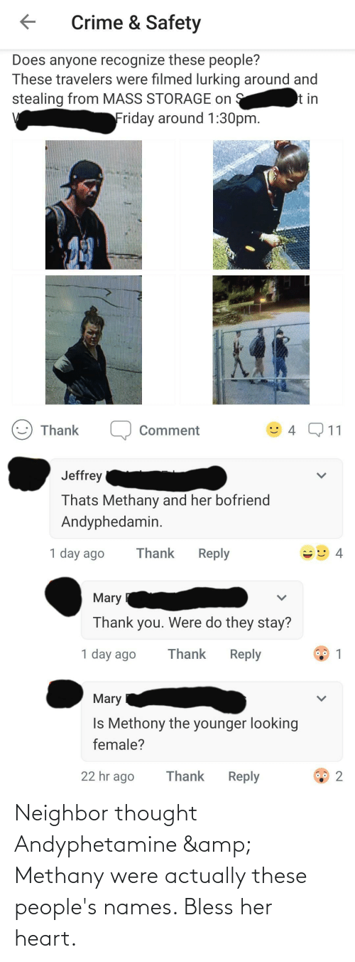 names: Neighbor thought Andyphetamine & Methany were actually these people's names. Bless her heart.