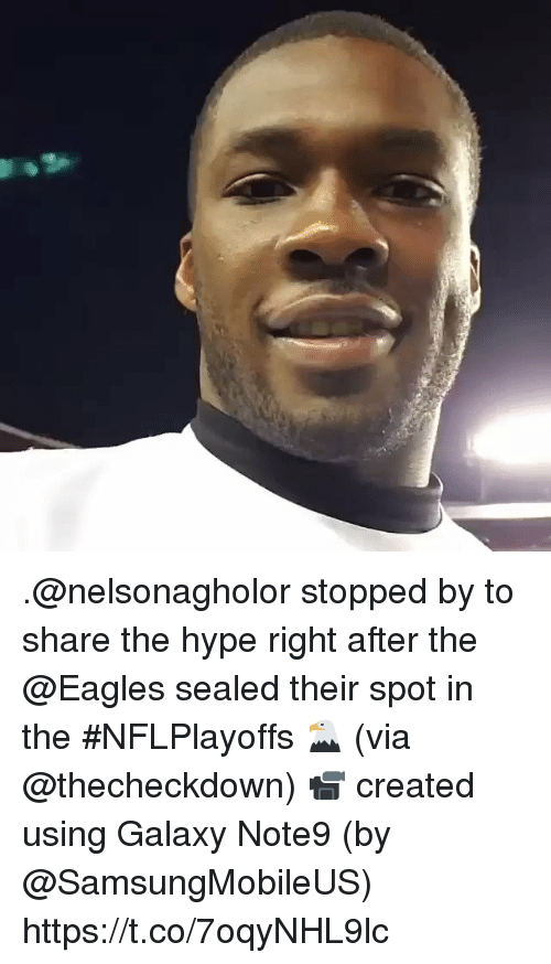 Philadelphia Eagles, Hype, and Memes: .@nelsonagholor stopped by to share the hype right after the @Eagles sealed their spot in the #NFLPlayoffs 🦅 (via @thecheckdown)  📹 created using Galaxy Note9 (by @SamsungMobileUS) https://t.co/7oqyNHL9lc