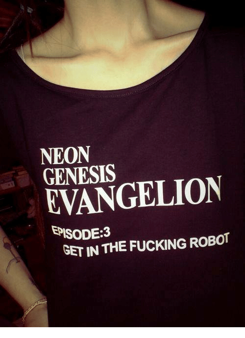 episode 3: NEON  GENESIS  EVANGELION  EPISODE:3  GET IN THE FUCKING ROBOT