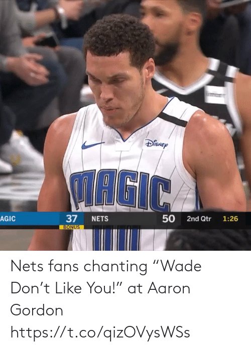 "Like You: Nets fans chanting ""Wade Don't Like You!"" at Aaron Gordon  https://t.co/qizOVysWSs"