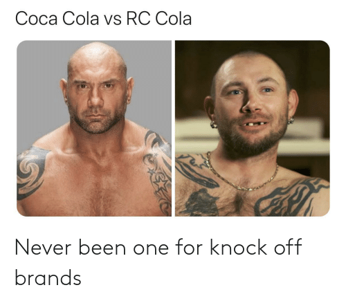 knock: Never been one for knock off brands