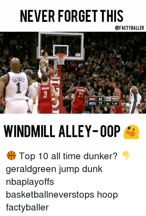 Oopes: NEVER FORGET THIS  @FACTYBALLER  ANES  YES  HOU 82  3RD  WINDMILL ALLEY-OOP 🏀 Top 10 all time dunker? 👇 geraldgreen jump dunk nbaplayoffs basketballneverstops hoop factyballer